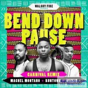 Runtown - Bend Down Pause (Carnival Remix) Ft. Wizkid & Machel Montano